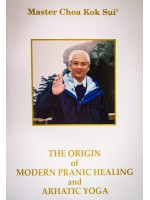 Origin of Modern Pranic Healing & Arhatic Yoga